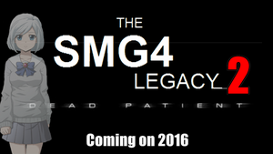 The SMG4 Legacy 2: Dead Patient (2016) by Geoffman275