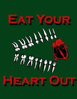 Eat Your Heart Out by Yourmominavolvo