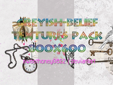 Greyish Belief Textures Pack by sweethoney0822
