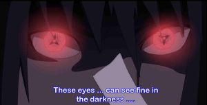 Sasuke can see in the darkness by fuudo