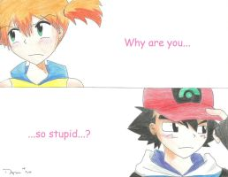 Why are you so stupid? by sweetchiyo001