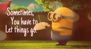 The Minions - Sometimes, you have to let things go by AngryBirdsStuff