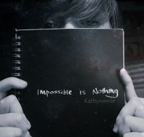 """Impossible is nothing"" by kathyxsmile"