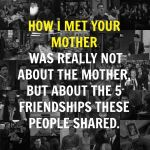 How I Met Your Mother Meaning by TheLegacyofRomR