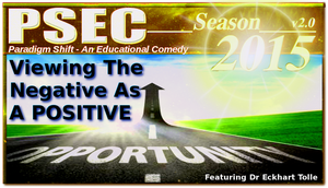 PSEC 2015 ViewingTheNegativeAsA POSITIVE OPRTNTY by paradigm-shifting