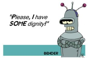 Bender's Got Dignity by Atellix
