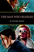 The Man Who Blinked by defineprog