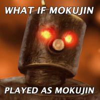 WHAT IF MOKUJIN by superhermit