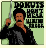 Donuts Don't Wear Alligator Shoes by Derrico13