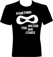 Something Wicked This Way Comes by WickedNinjaPresents