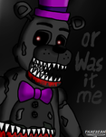 Or Was It Me by FNaF2FAN