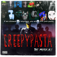 Creepypasta: The Musical! (Hot Topic Promo LP) by MrAngryDog