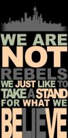 We are not rebels... by picklenation