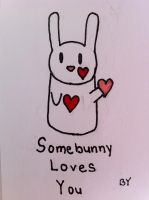 Somebunny loves you by JustMiracleZ