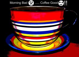 Morning Bad...Coffee Good by PridesCrossing