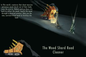 The wood shard road cleaner by Zyryphocastria