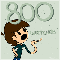 800 Watchers! by ThePivotsXXD