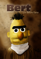 Bert, Life Before Fame by LewisKF22