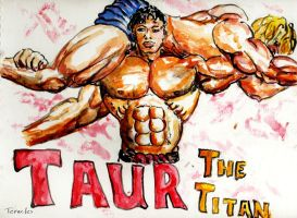 Taur the Titan by Teracles