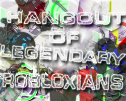 Hang out of Legendary Robloxians by Morgee123