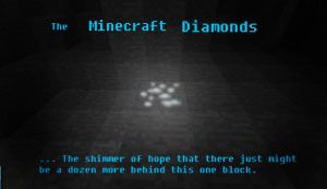 The Minecraft Diamonds by Roqd
