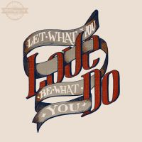Let What You Love Be What You Do (close up) by ShirtSayings