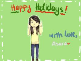 Happy Holidays by Asaraa