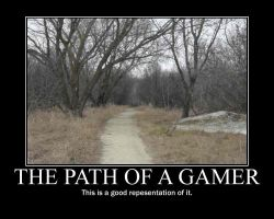 The Path of The Gamer -demotivation- by Dragunov-EX