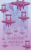 The Sleeper Awakes - HG Wells by hobogonemad