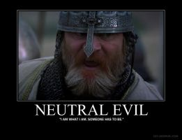 Neutral Evil Demotivational by Tootiredtomakename