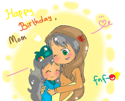 HBD mom :'D by FnFiNdOART