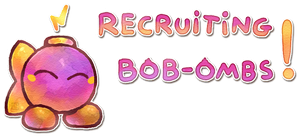 Recruiting Bob-ombs! by Cavea