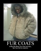 Fur Coats -demotivation- by Dragunov-EX