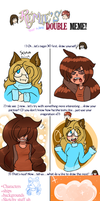 Double meme- With 99Fluffball by Siiahh