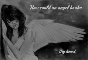 How Could An Angel Brake My Heart by annakoutsidou