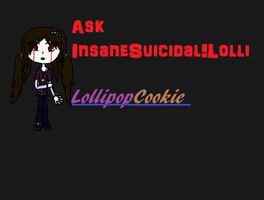 Ask InsaneSuicidal!Lolli by CelestialLucent