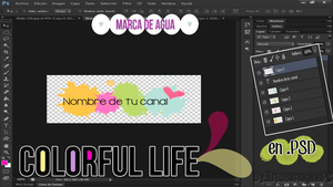 Colorful Life {Marca de Agua en .PSD} by TutosImaginePC