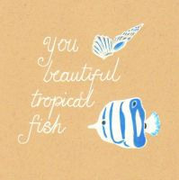 You Beautiful Tropical Fish by Pinkie-Perfect