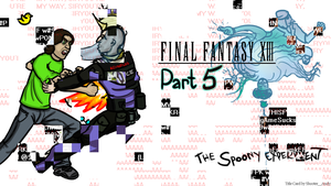 The Spoony Experiment FFXIII Part 5 Title Card v3 by Shooter--Andy
