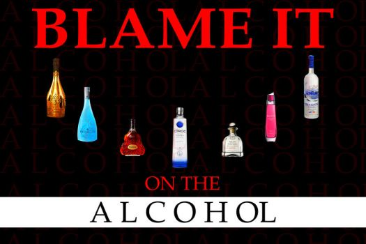 Blame it on the alcohol by dominicanjoker