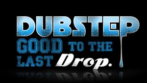 Dubstep Good to the Last Drop Wallpaper by ValencyGraphics