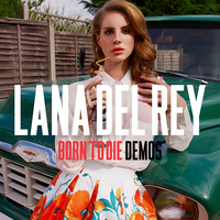 Lana Del Rey - Born To Die (Demos) by other-covers