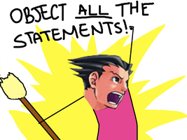OBJECT ALL THE STATEMENTS!! by KillerConfettiLick