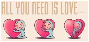 ALL YOU NEED IS LOVE by heiheirage