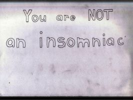 you are not an insomniac. by bruised--vein