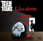 CONTEST 24 - UNDER THE X by teentitans