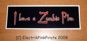 Do YOU have a zombie plan? by ElectrikPinkPirate