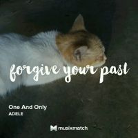 From MusixMatch-Forgive Your Past by STARPOU