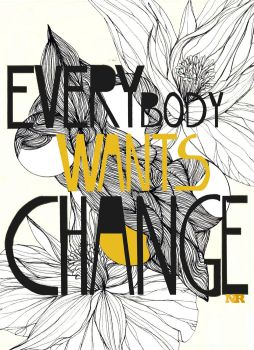 Everybody wants change by JaZz-oR