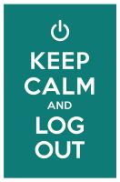 KEEP CALM AND LOG OUT by manishmansinh